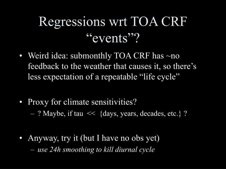 """Regressions wrt TOA CRF """"events""""?"""