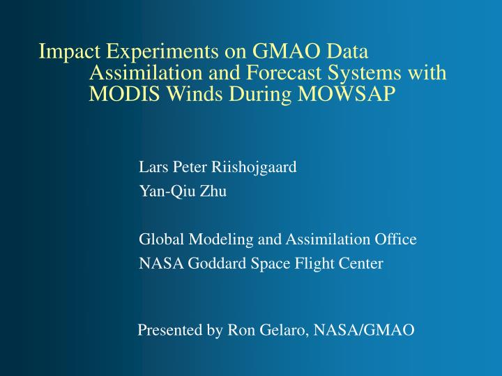 Impact experiments on gmao data assimilation and forecast systems with modis winds during mowsap