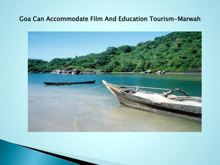 Goa Can Accommodate Film And Education Tourism-