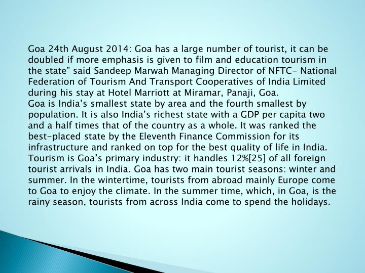 Goa 24th August 2014: Goa has a large number of tourist, it can be doubled if more emphasis is given...