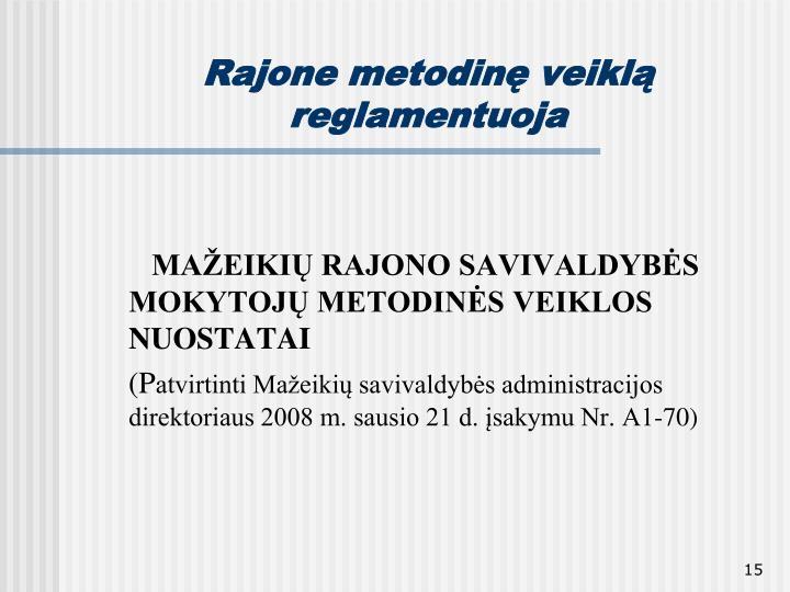 Rajone metodinę veiklą reglamentuoja