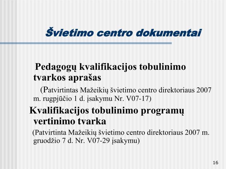 Švietimo centro dokumentai