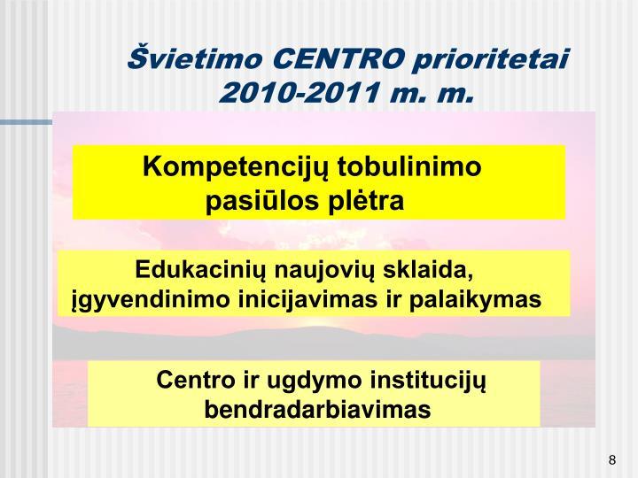 Švietimo CENTRO prioritetai
