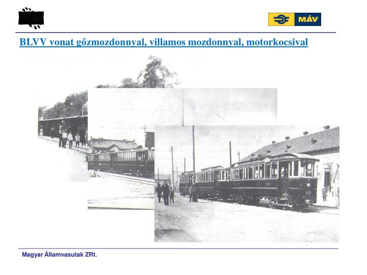 BLVV vonat gzmozdonnyal, villamos mozdonnyal, motorkocsival