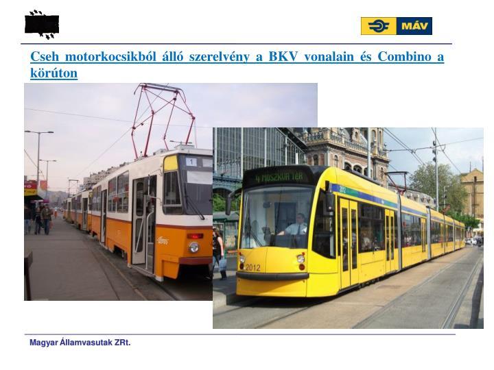 Cseh motorkocsikbl ll szerelvny a BKV vonalain s Combino a krton