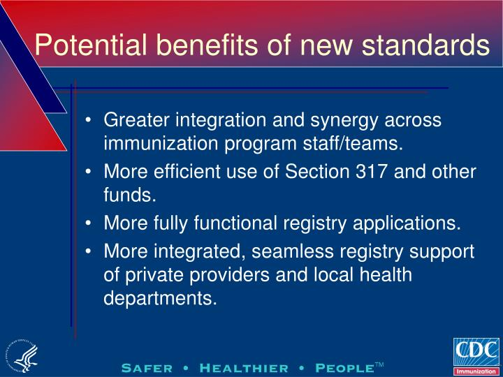 Potential benefits of new standards