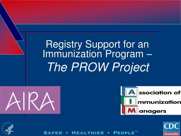 Registry Support for an Immunization Program –