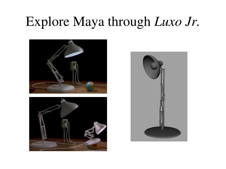 Explore Maya through