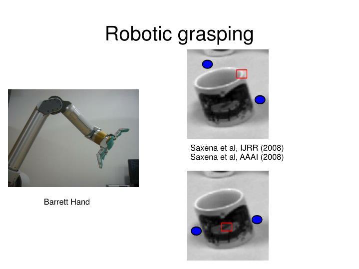 Robotic grasping