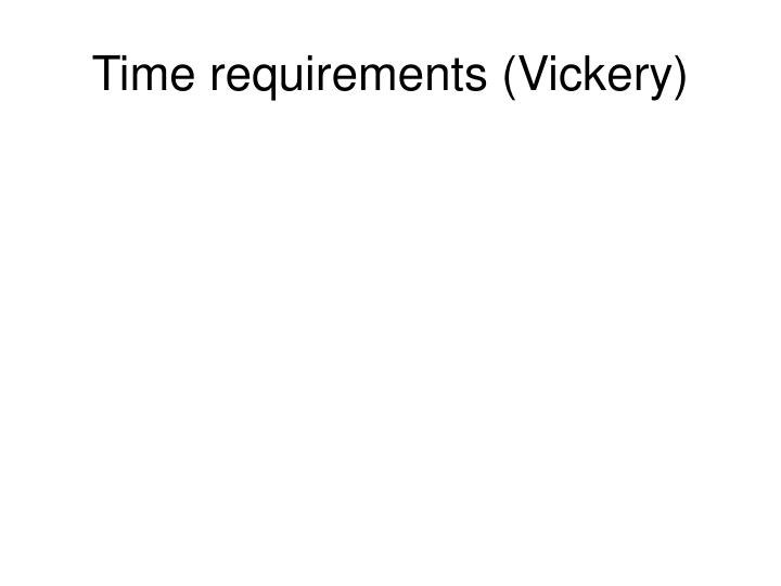 Time requirements (Vickery)