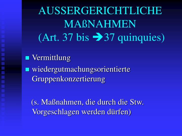 AUSSERGERICHTLICHE MAßNAHMEN