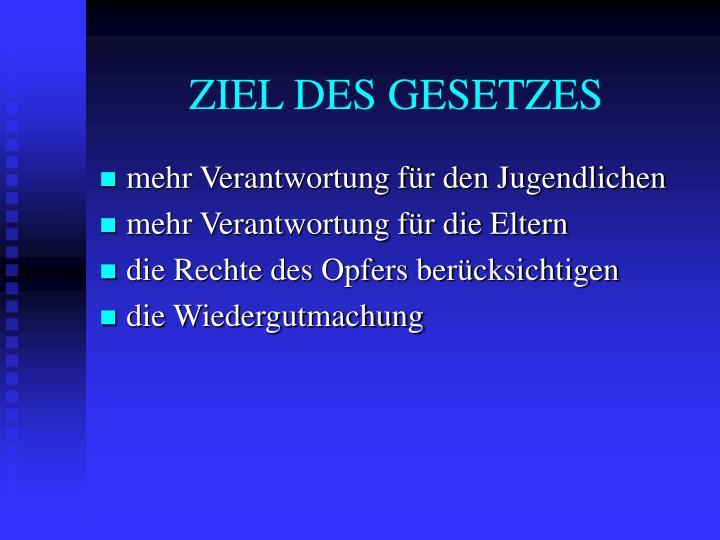 ZIEL DES GESETZES