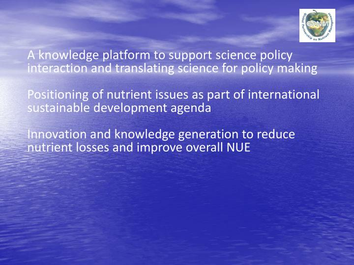 A knowledge platform to support science policy interaction and translating science for policy making