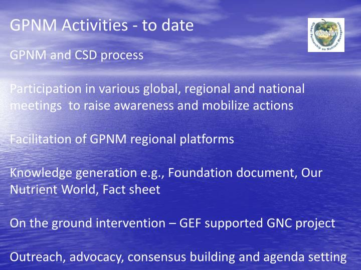 GPNM Activities - to date