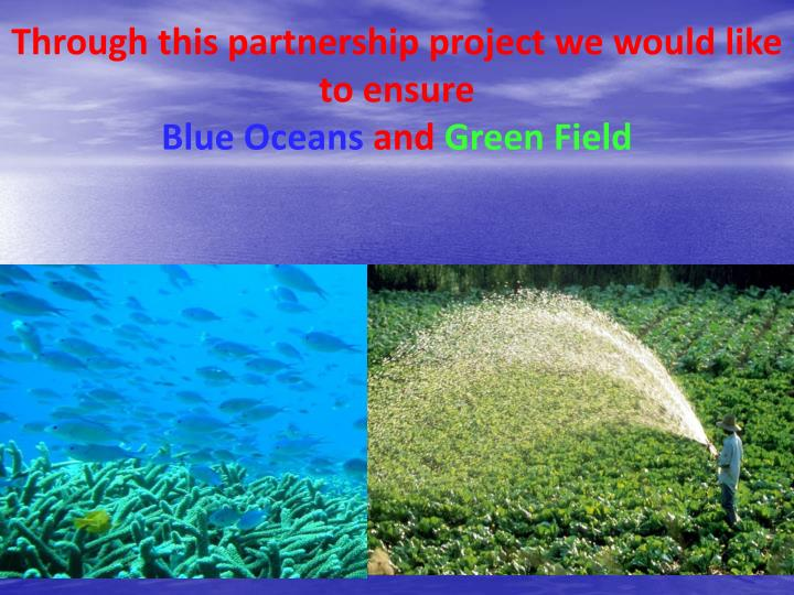 Through this partnership project we would like to ensure