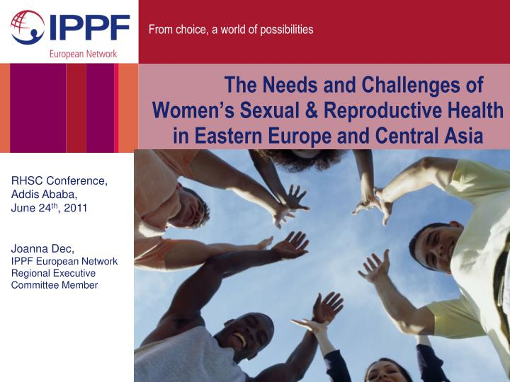 The needs and challenges of women s sexual reproductive health in eastern europe and central asia