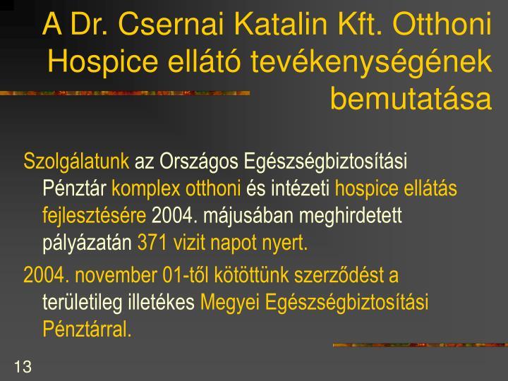 A Dr. Csernai Katalin Kft. Otthoni Hospice ellátó tevékenységének bemutatása