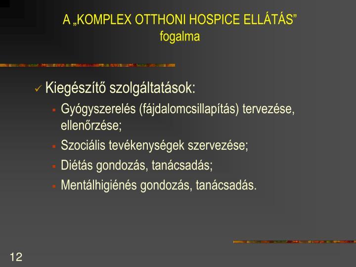 """A """"KOMPLEX OTTHONI HOSPICE ELLÁTÁS"""""""