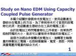 study on nano edm using capacity coupled pulse generator