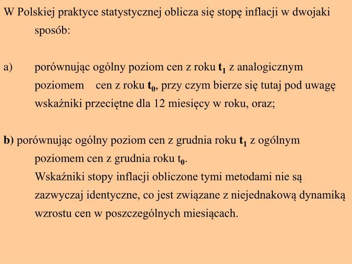 W Polskiej praktyce statystycznej oblicza się stopę inflacji w dwojaki sposób: