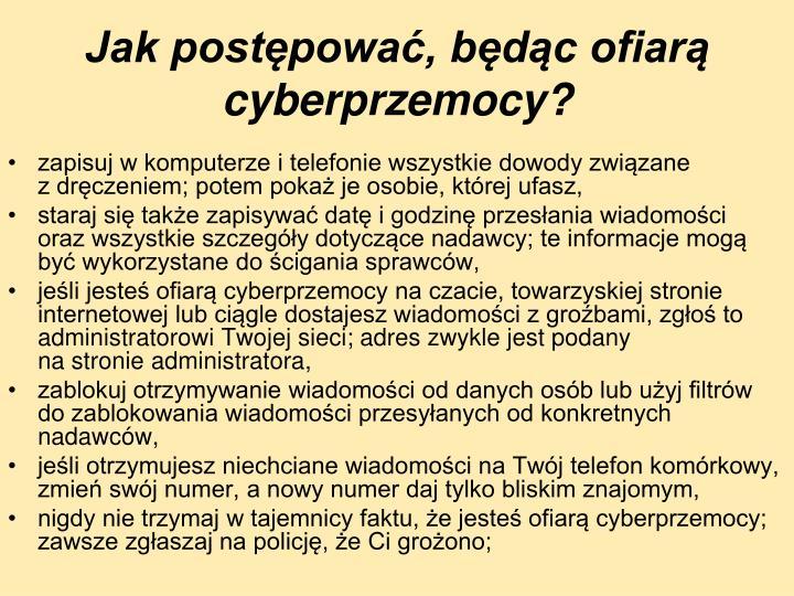 Jak postępować, będąc ofiarą cyberprzemocy?