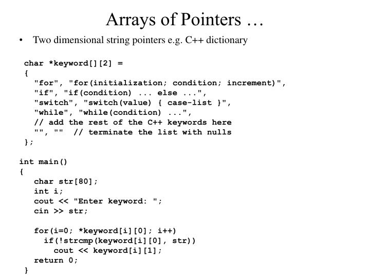 Arrays of Pointers …