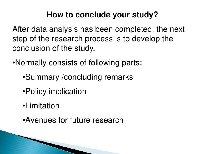 How to conclude your study?