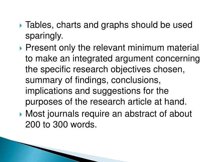 Tables, charts and graphs should be used sparingly.