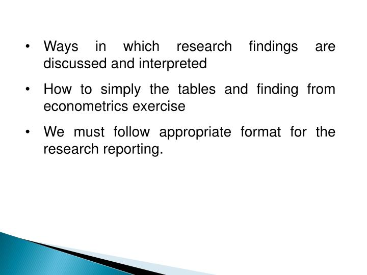 Ways in which research findings are discussed and interpreted