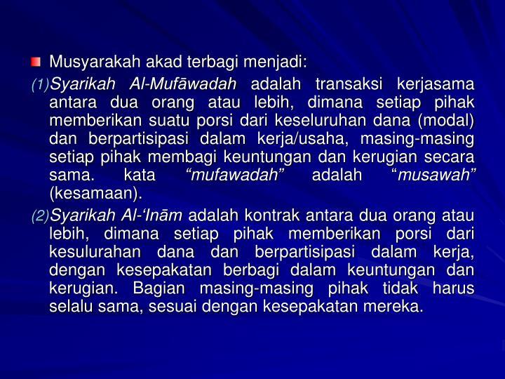 Musyarakah akad terbagi menjadi: