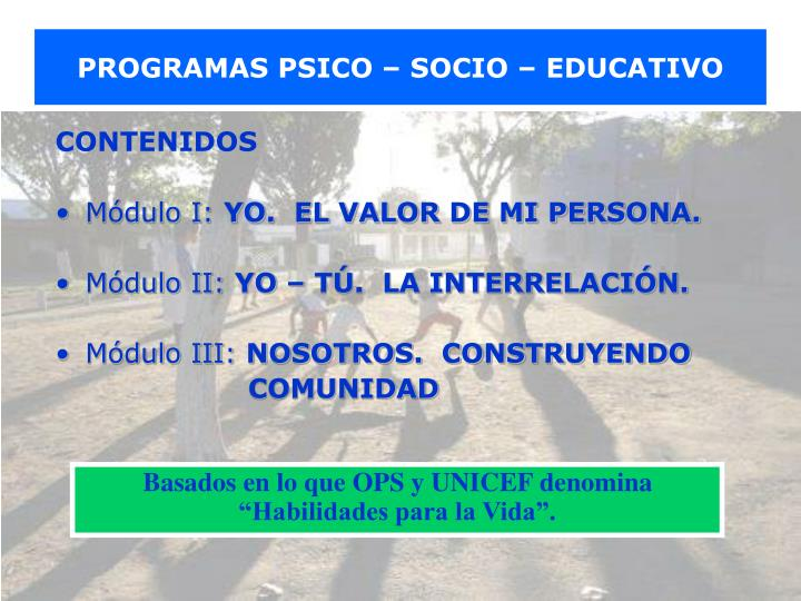 PROGRAMAS PSICO – SOCIO – EDUCATIVO