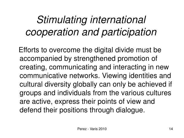 Stimulating international cooperation and participation