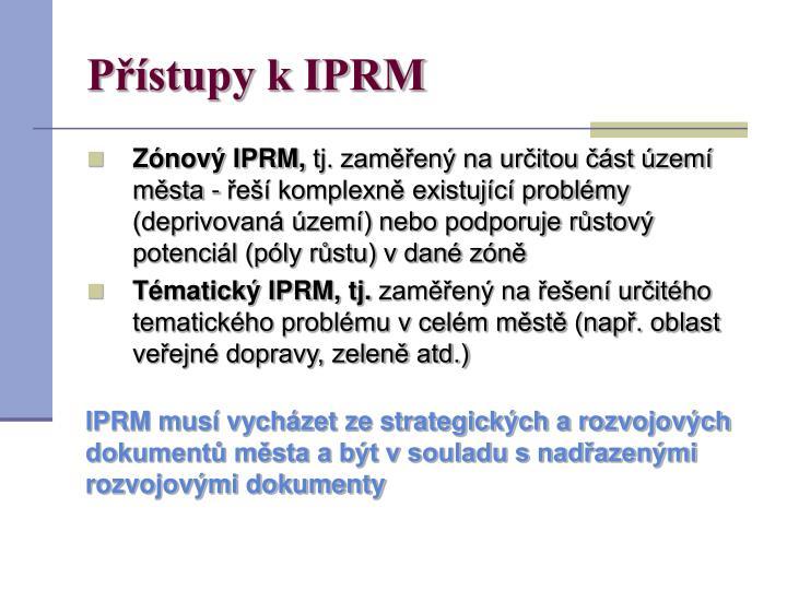 Přístupy k IPRM