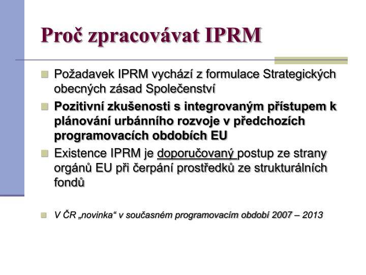 Proč zpracovávat IPRM