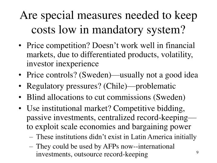 Are special measures needed to keep costs low in mandatory system?