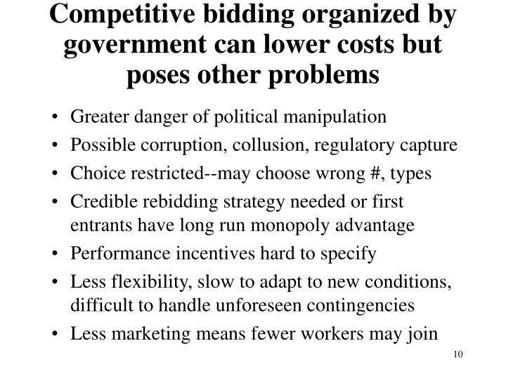 Competitive bidding organized by government can lower costs but poses other problems
