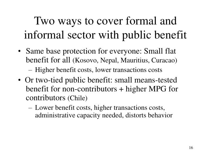 Two ways to cover formal and informal sector with public benefit