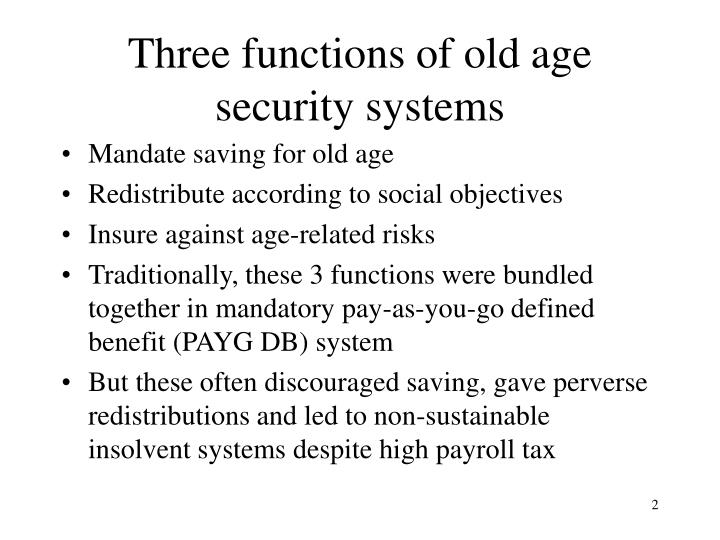 Three functions of old age security systems