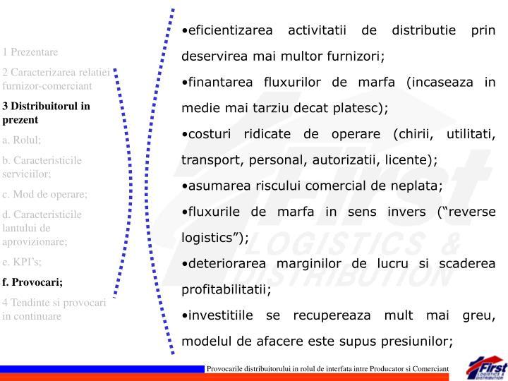 eficientizarea activitatii de distributie prin deservirea mai multor furnizori;