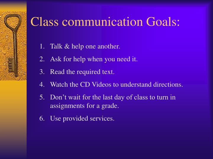 Class communication Goals: