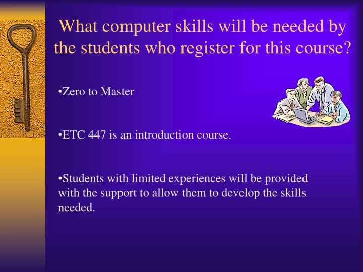 What computer skills will be needed by the students who register for this course?