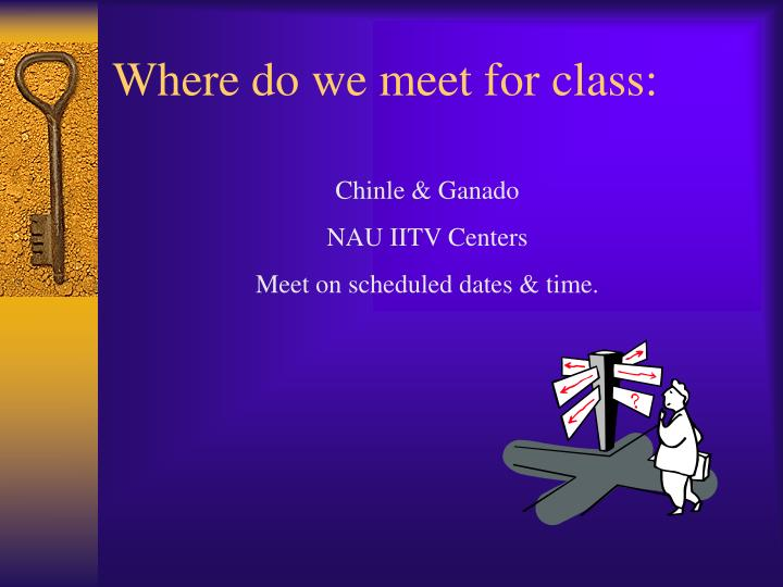 Where do we meet for class: