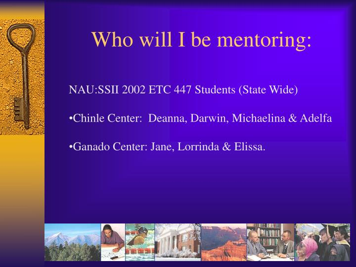 Who will i be mentoring