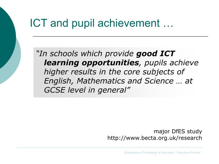 ICT and pupil achievement …