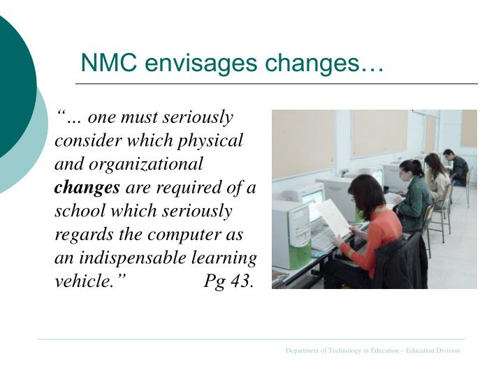 NMC envisages changes…
