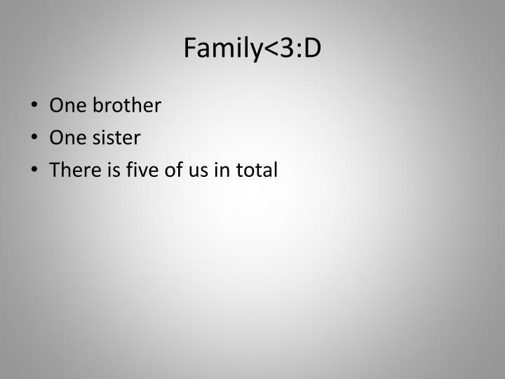 Family<3:D
