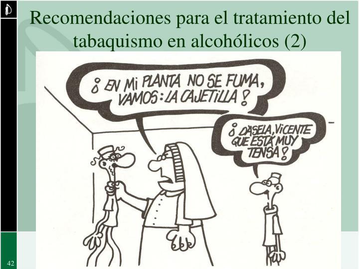 Recomendaciones para el tratamiento del tabaquismo en alcohólicos (2)