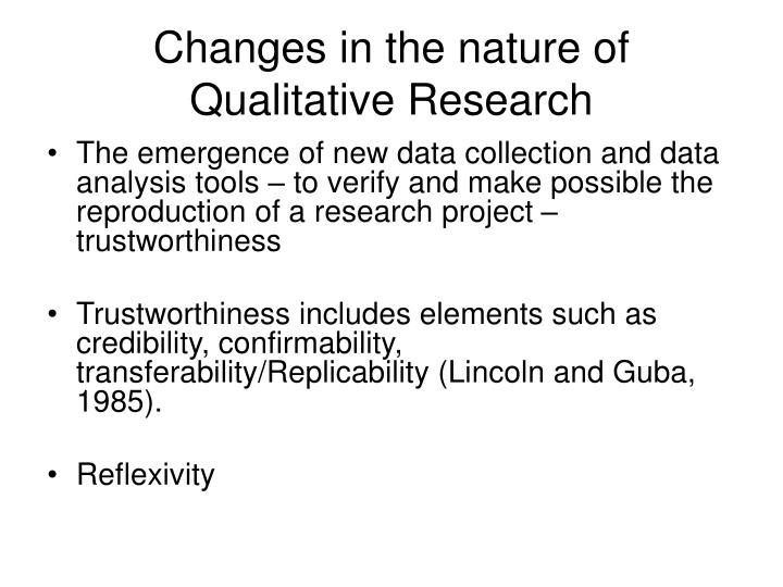 Changes in the nature of Qualitative Research