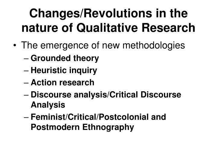 Changes/Revolutions in the nature of Qualitative Research