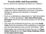 transferability and dependability can the research be replicated else where is it reliable
